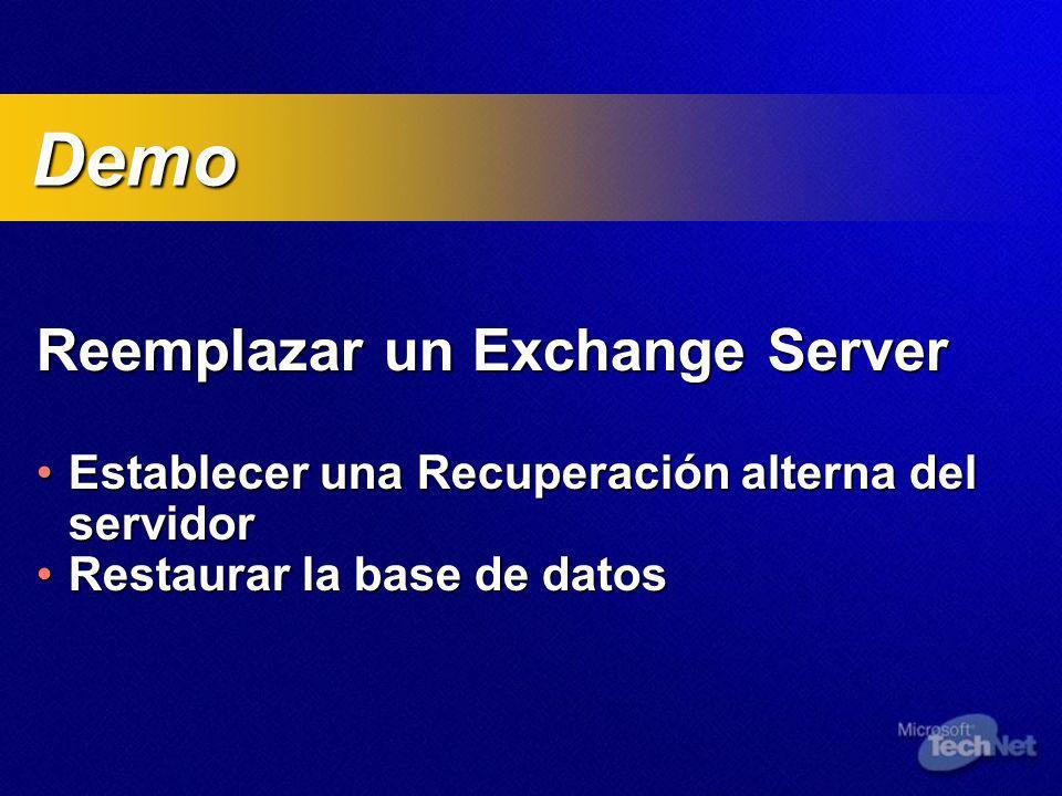 Reemplazar un Exchange Server Establecer una Recuperación alterna del servidorEstablecer una Recuperación alterna del servidor Restaurar la base de datosRestaurar la base de datos Demo Demo