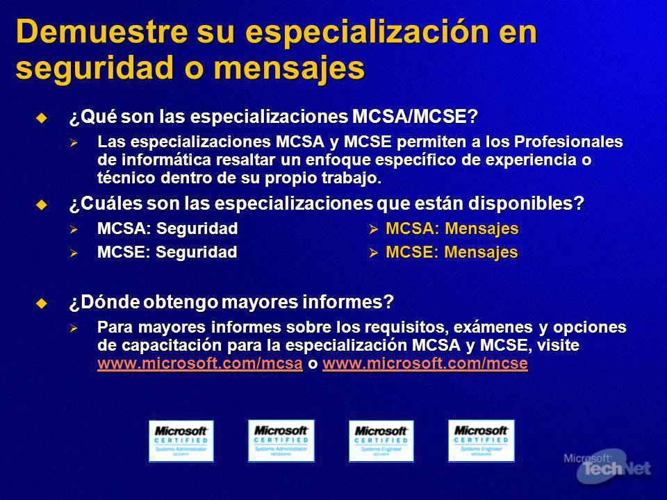 Demuestre su especialización en seguridad o mensajes ¿Qué son las especializaciones MCSA/MCSE.