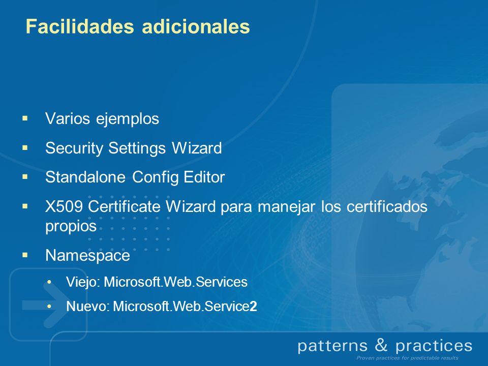 Facilidades adicionales Varios ejemplos Security Settings Wizard Standalone Config Editor X509 Certificate Wizard para manejar los certificados propio