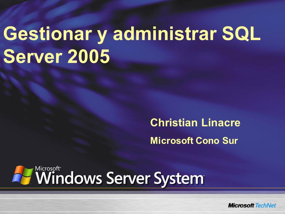Lo que vamos a cubrir Nuevas funciones en SQL Server 2005 Herramientas administrativas Rendimiento y mantenimiento