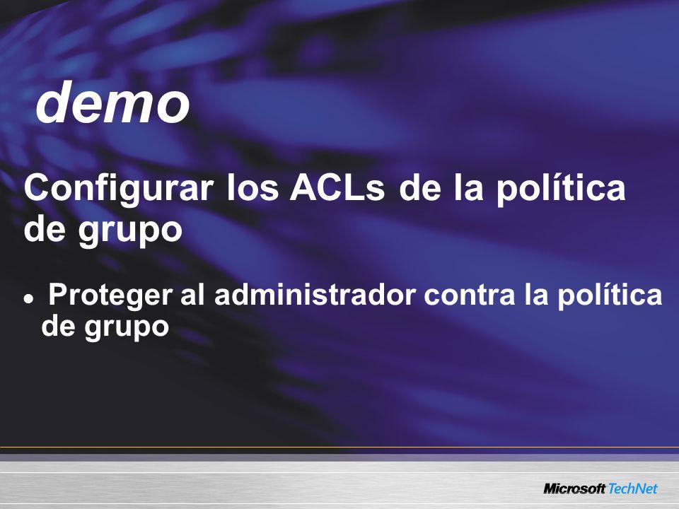 Demo Configurar los ACLs de la política de grupo Proteger al administrador contra la política de grupo demo