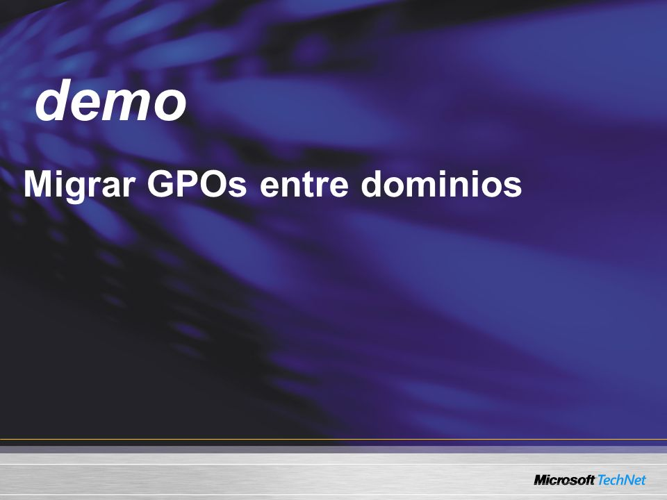 Demo Migrar GPOs entre dominios demo