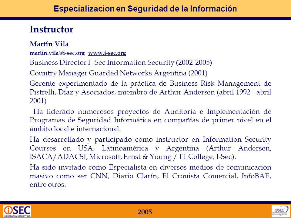 Especializacion en Seguridad de la Información 2005 International Standards Organization: Normas ISO ISO 9001 – Calidad ISO 14001 – Ambiental ISO 17799 – Seguridad de la Información Normas de Gestión ISO