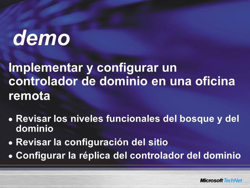 Implementar y configurar un controlador de dominio en una oficina remota Revisar los niveles funcionales del bosque y del dominio Revisar la configura