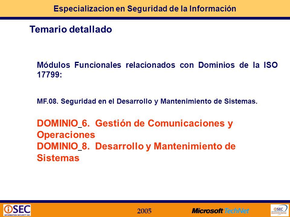 Especializacion en Seguridad de la Información 2005 Módulos Funcionales relacionados con Dominios de la ISO 17799: MF.07. Sistemas de Control de Acces