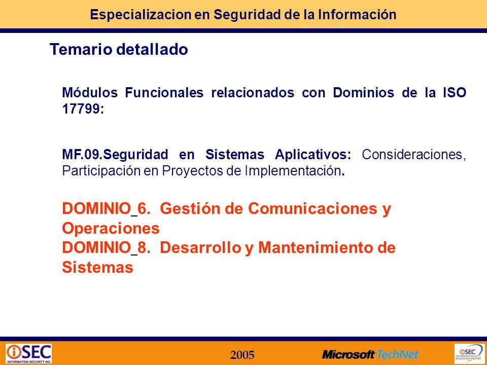 Especializacion en Seguridad de la Información 2005 Módulos Funcionales relacionados con Dominios de la ISO 17799: MF.08. Seguridad en el Desarrollo y