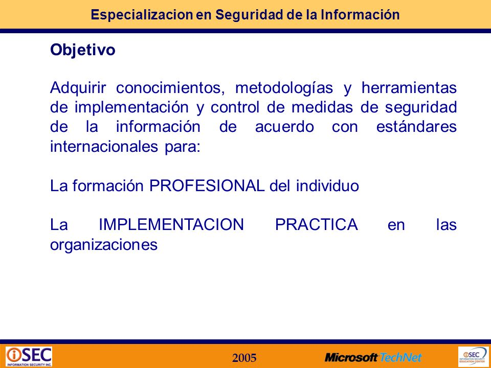 Especializacion en Seguridad de la Información 2005 Academia Latinoamericana de Seguridad Informática Programa Integral de Formación Profesional en IM
