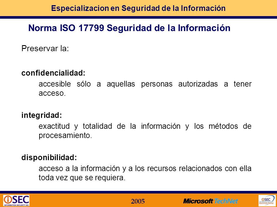 Especializacion en Seguridad de la Información 2005 Está organizada en diez capítulos en los que se tratan los distintos criterios a ser tenidos en cu