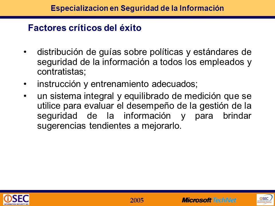 Especializacion en Seguridad de la Información 2005 política de seguridad, objetivos y actividades que reflejen los objetivos de la empresa; una estra