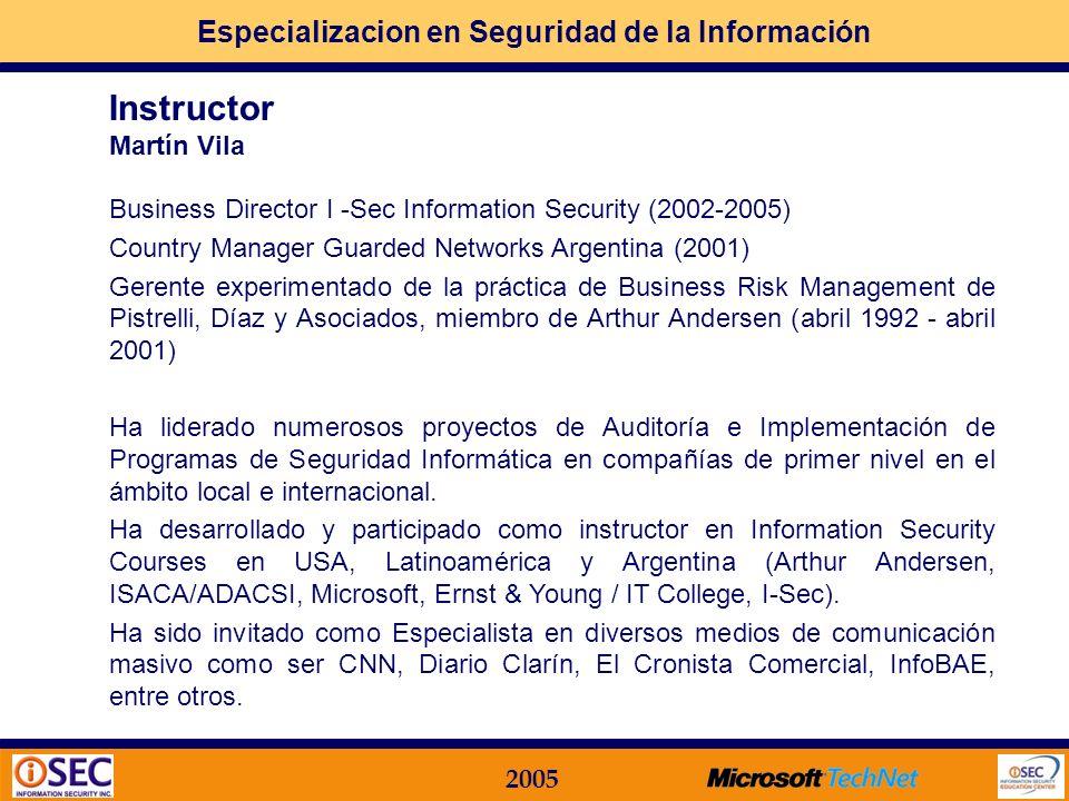 Especializacion en Seguridad de la Información 2005 Alineado con Certificaciones Internacionales CISSP CISA CISM CIA ISEC+ COMPTia ETHICAL HACKER OSST