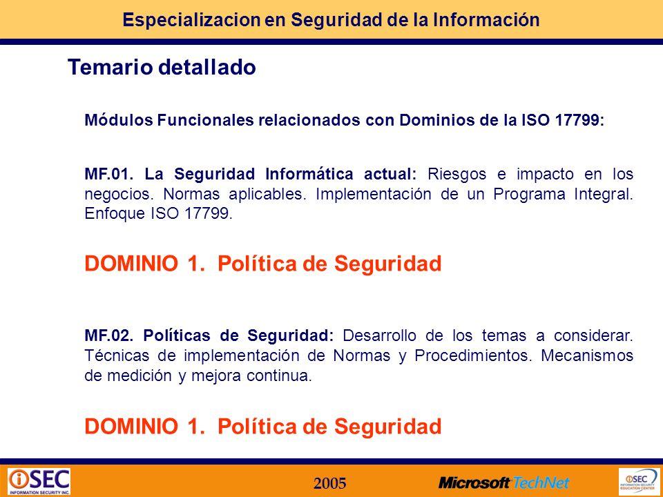 Especializacion en Seguridad de la Información 2005 Módulos Funcionales relacionados con Dominios de la ISO 17799: MF.01.