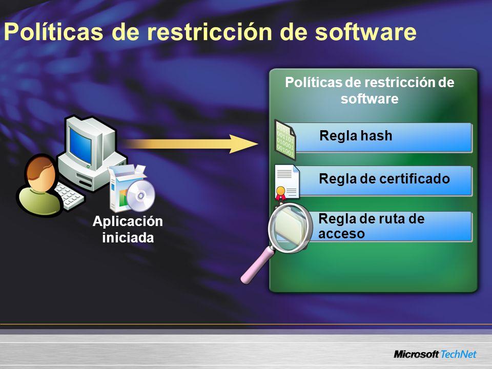 Políticas de restricción de software Aplicación iniciada Regla hash Regla de certificado Regla de ruta de acceso