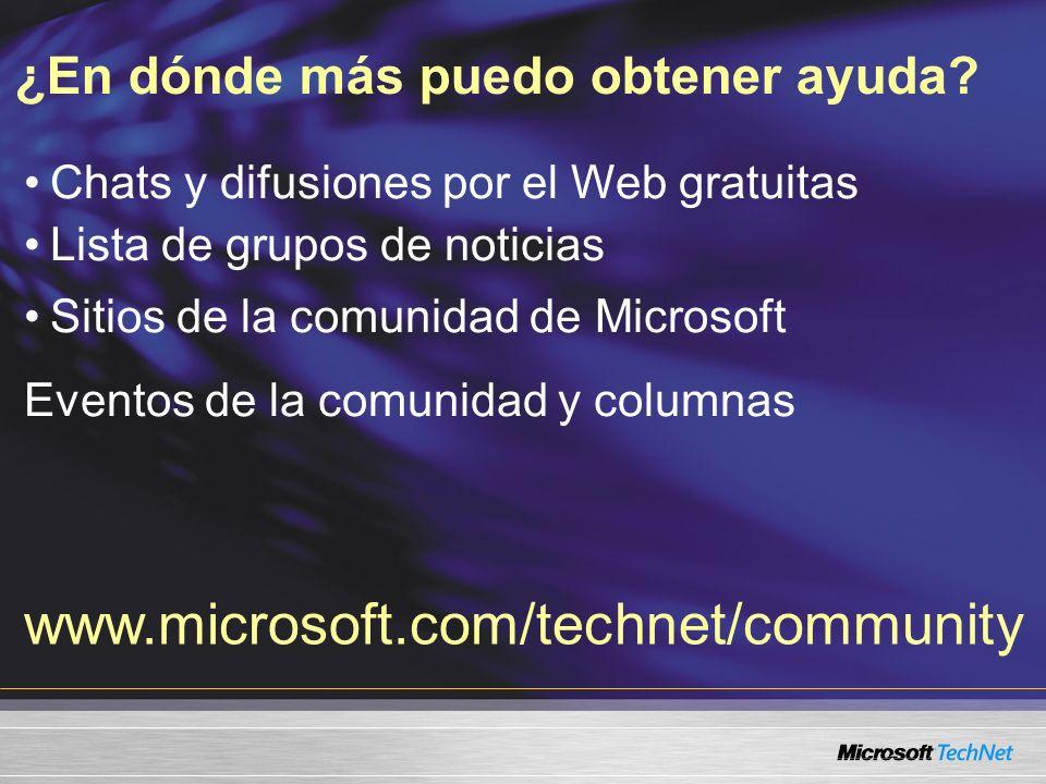 Chats y difusiones por el Web gratuitas Lista de grupos de noticias Sitios de la comunidad de Microsoft Eventos de la comunidad y columnas ¿En dónde m