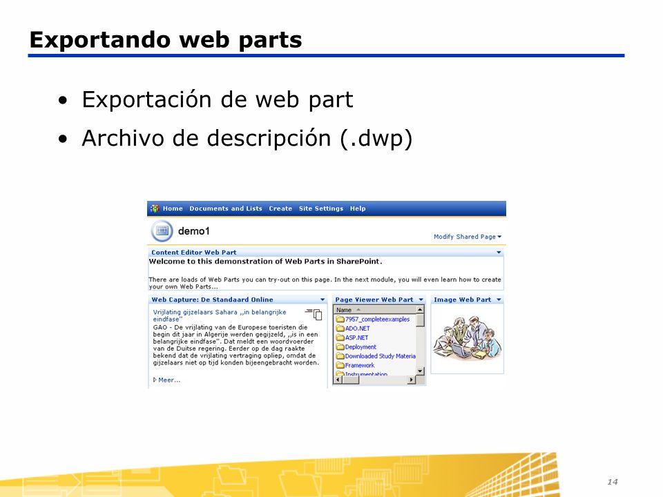 14 Exportando web parts Exportación de web part Archivo de descripción (.dwp)