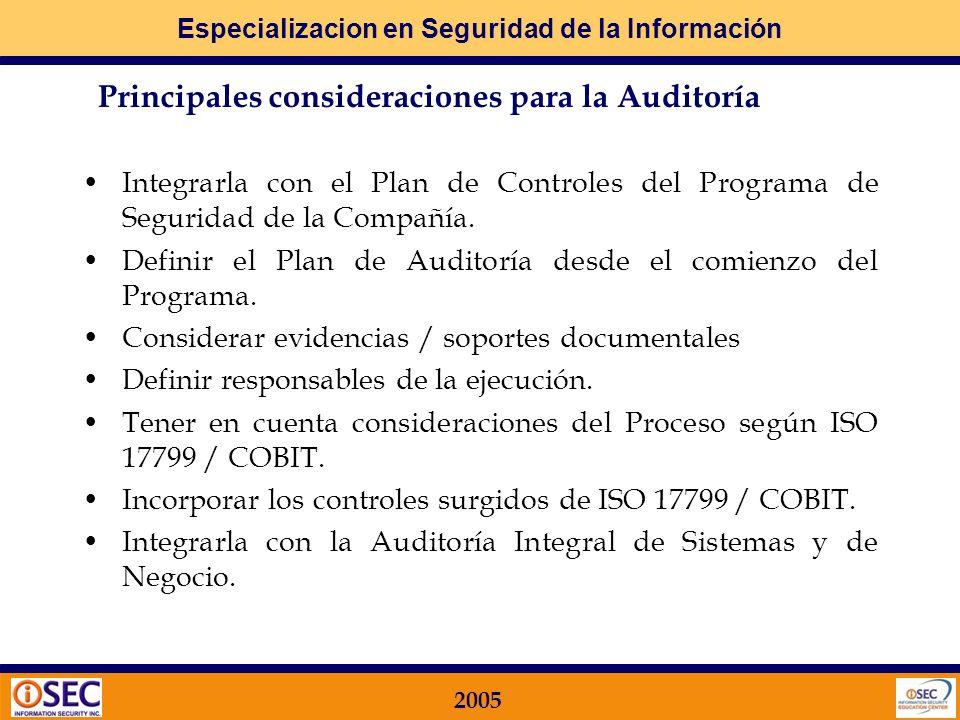 Especializacion en Seguridad de la Información 2005 Paso 2: cómo lo llevo a la práctica? Principales consideraciones para la Auditoría Identificar las