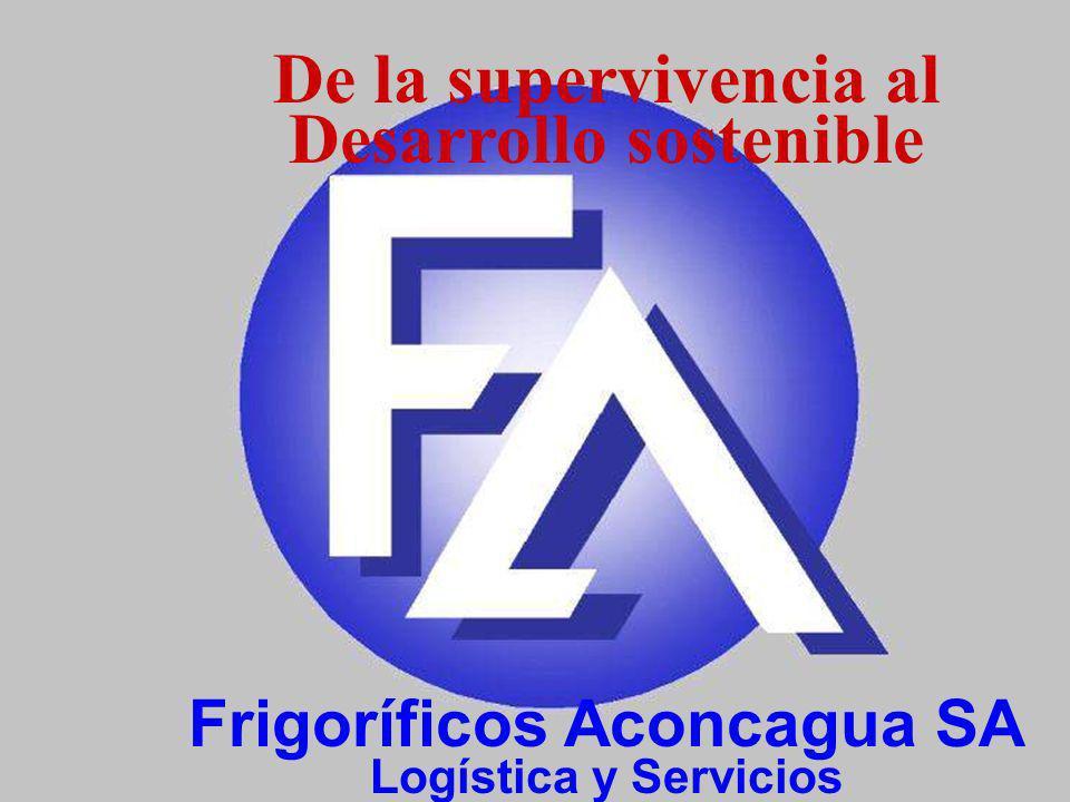 De la supervivencia al Desarrollo sostenible Frigoríficos Aconcagua SA Logística y Servicios