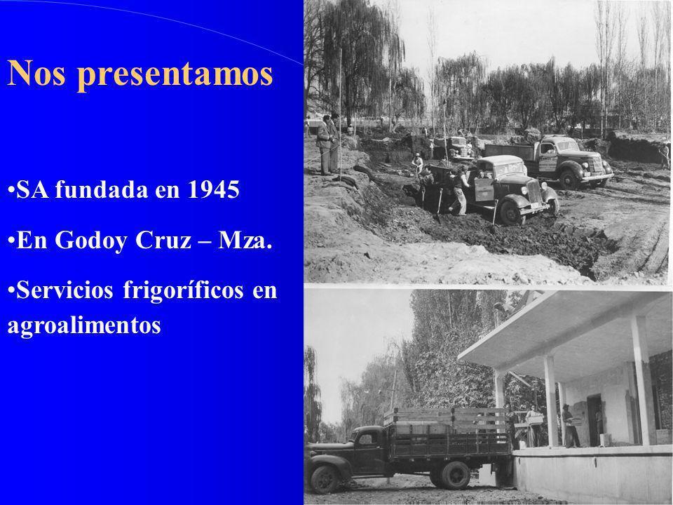 Nos presentamos SA fundada en 1945 En Godoy Cruz – Mza. Servicios frigoríficos en agroalimentos