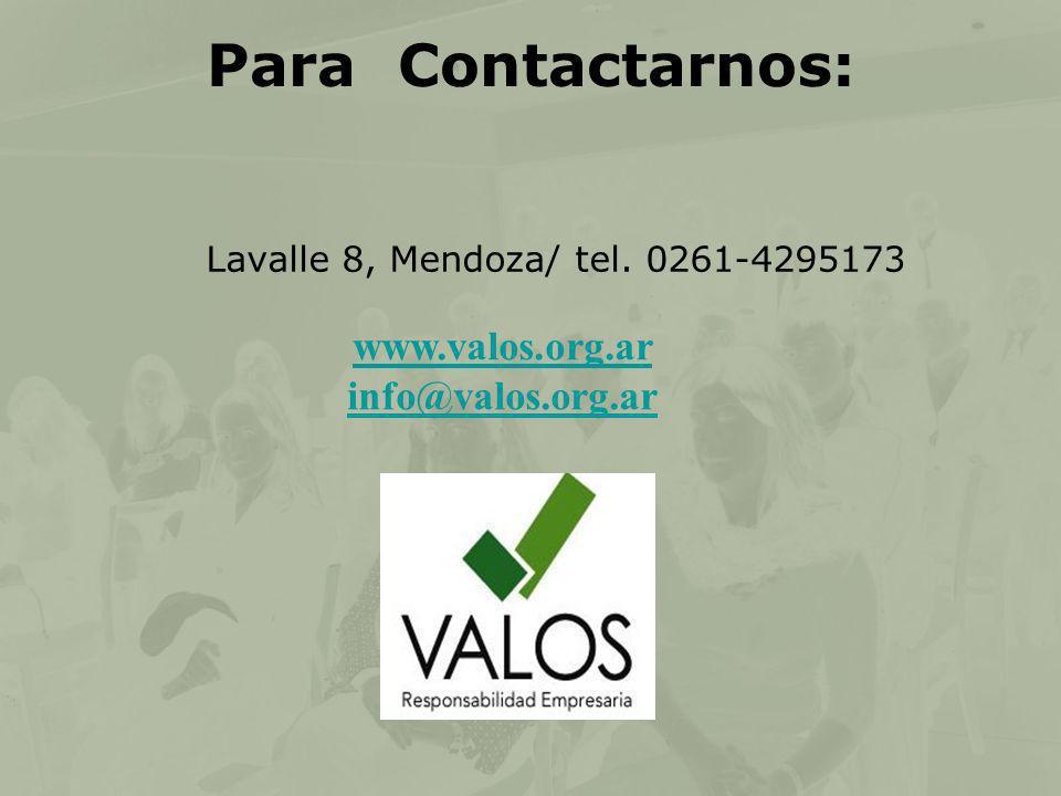Para Contactarnos: Lavalle 8, Mendoza/ tel. 0261-4295173 www.valos.org.ar info@valos.org.ar