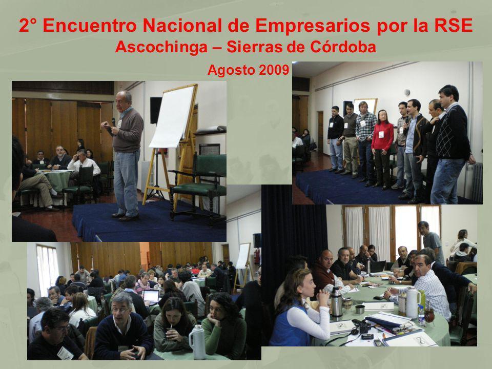 2° Encuentro Nacional de Empresarios por la RSE Ascochinga – Sierras de Córdoba Agosto 2009