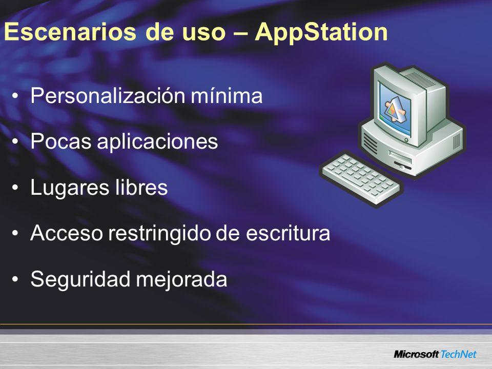 Escenarios de uso – AppStation Personalización mínima Pocas aplicaciones Lugares libres Acceso restringido de escritura Seguridad mejorada