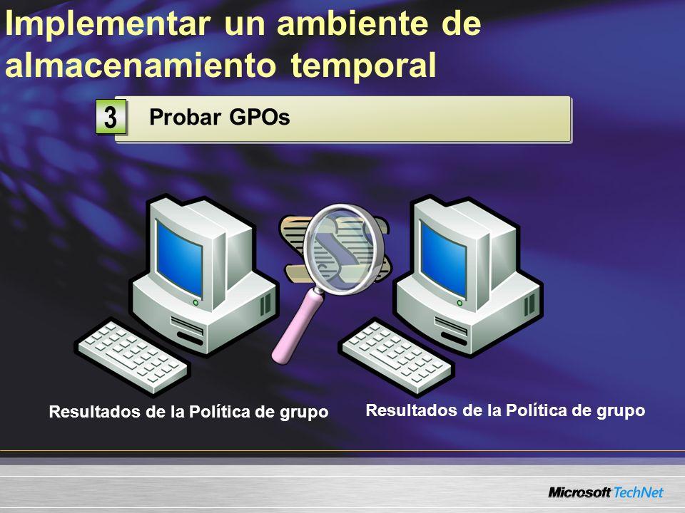 Probar GPOs 3 3 Implementar un ambiente de almacenamiento temporal Resultados de la Política de grupo