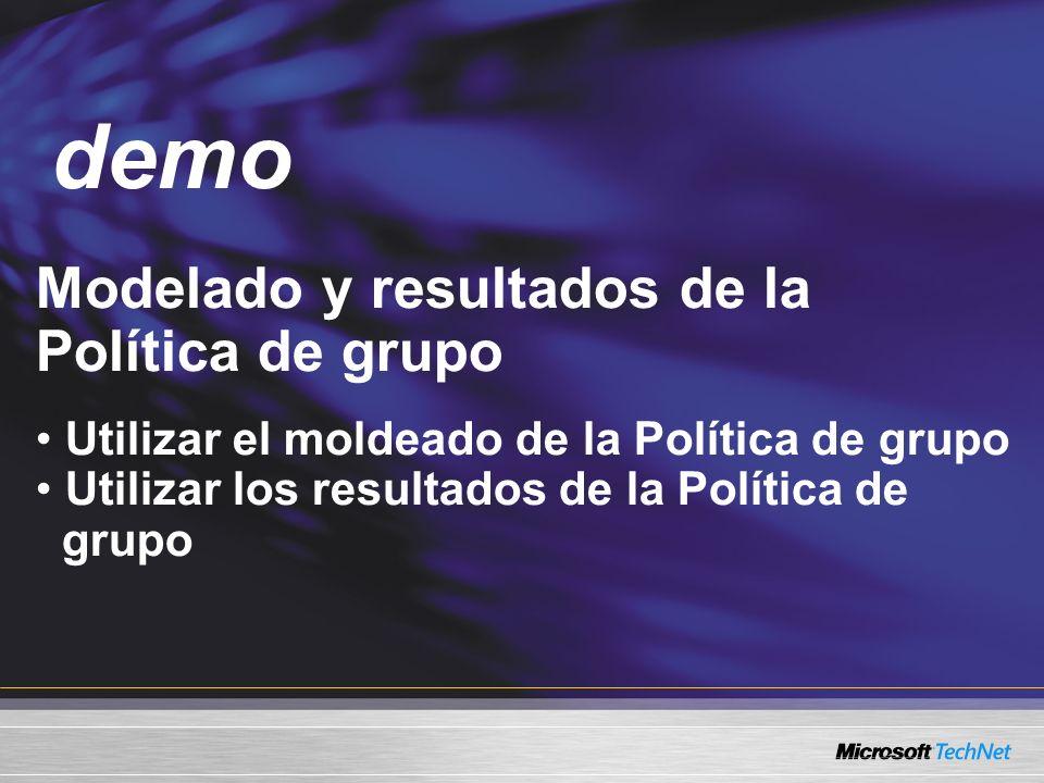 Demo Modelado y resultados de la Política de grupo Utilizar el moldeado de la Política de grupo Utilizar los resultados de la Política de grupo demo