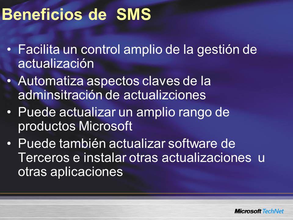 Beneficios de SMS Facilita un control amplio de la gestión de actualización Automatiza aspectos claves de la adminsitración de actualizciones Puede ac