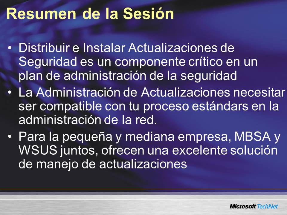 Resumen de la Sesión Distribuir e Instalar Actualizaciones de Seguridad es un componente crítico en un plan de administración de la seguridad La Admin