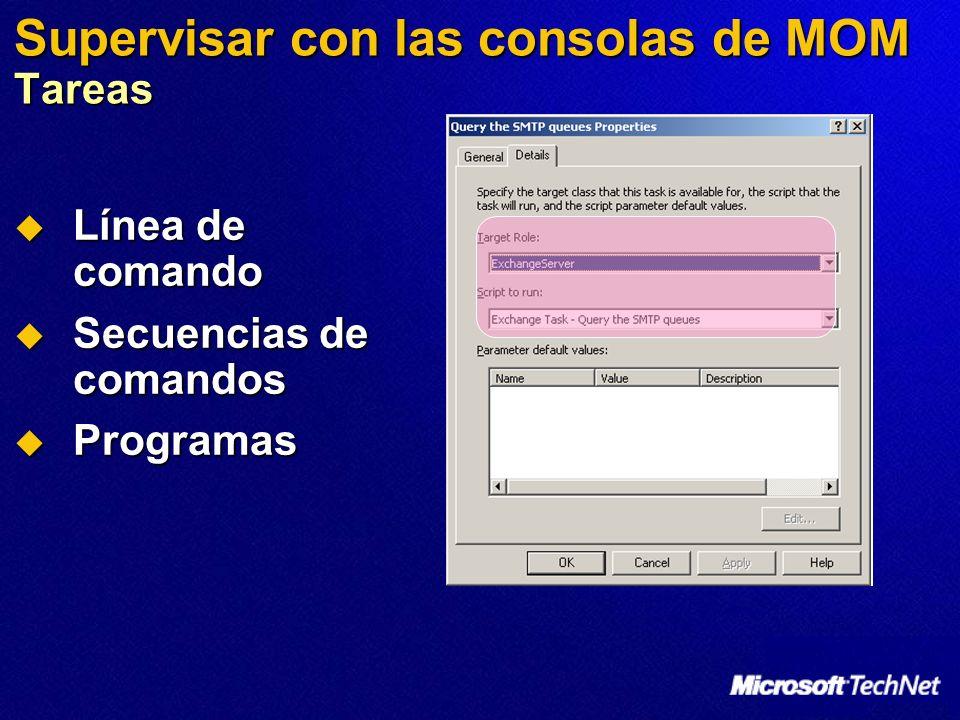 Supervisar con las consolas de MOM Tareas Línea de comando Línea de comando Secuencias de comandos Secuencias de comandos Programas Programas
