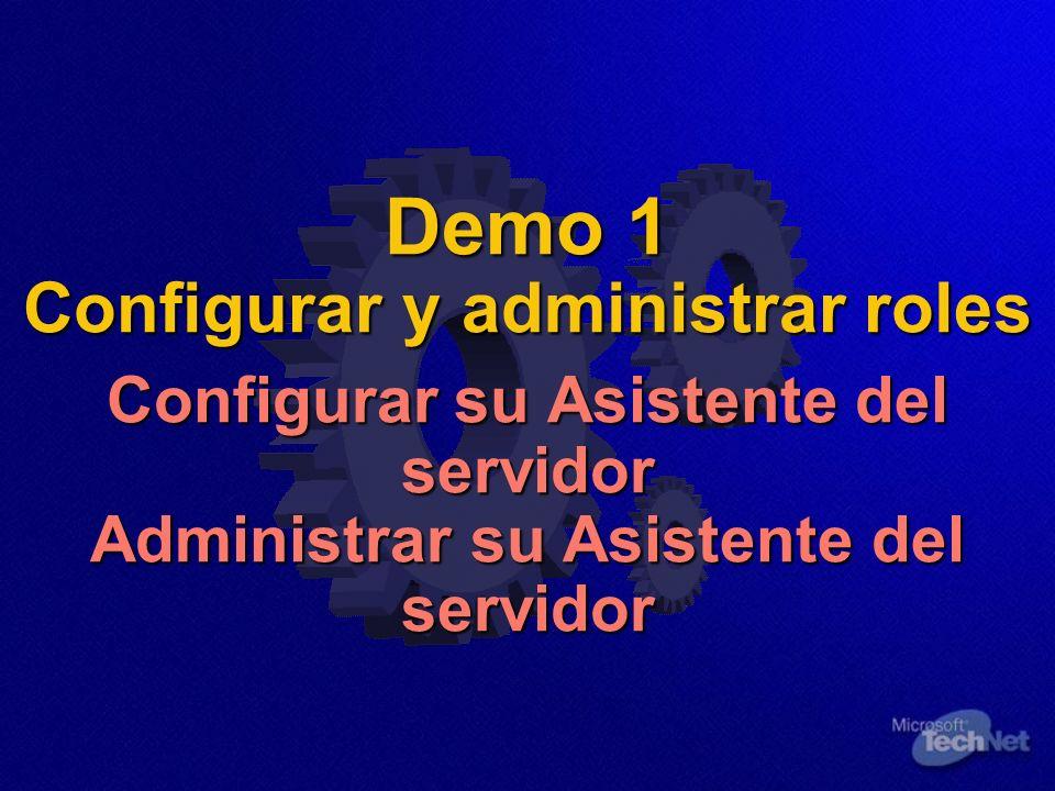Demo 1 Configurar y administrar roles Configurar su Asistente del servidor Administrar su Asistente del servidor