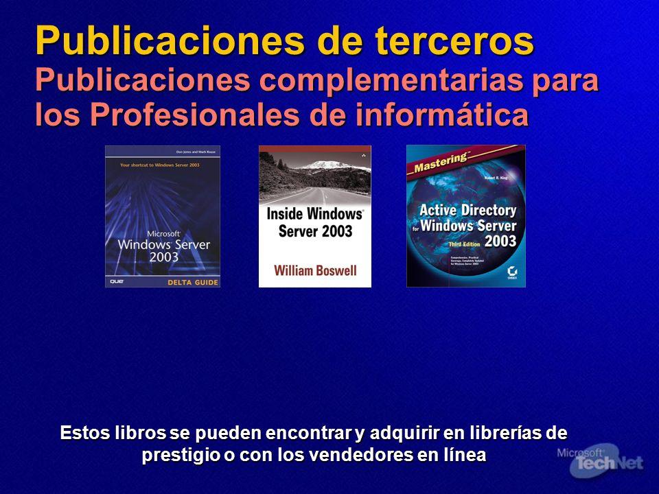 Publicaciones de terceros Publicaciones complementarias para los Profesionales de informática Estos libros se pueden encontrar y adquirir en librerías