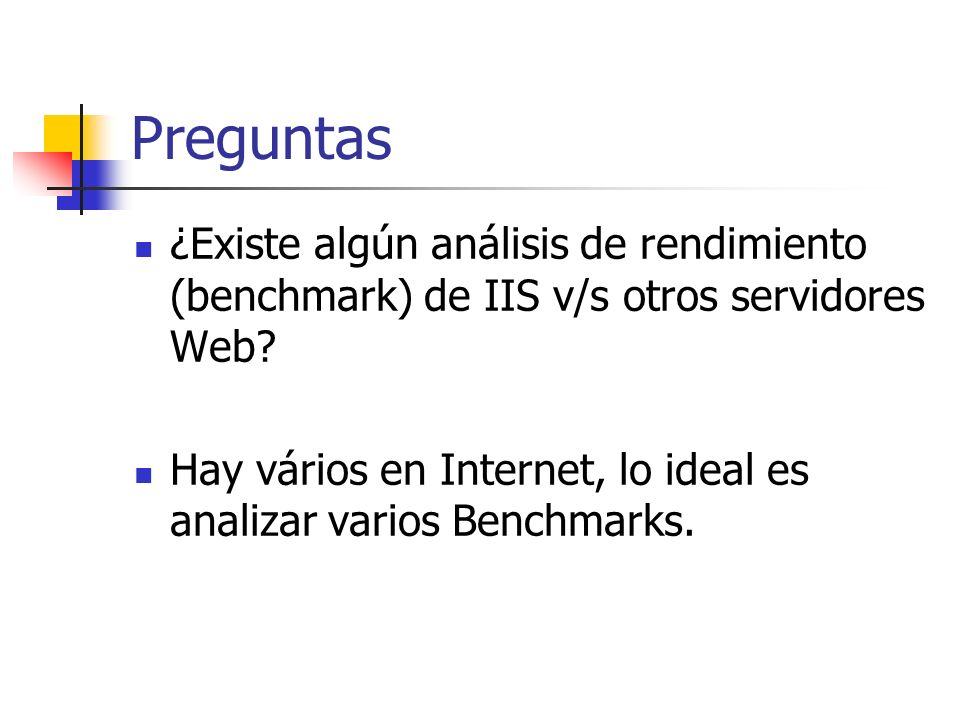 Preguntas ¿Existe algún análisis de rendimiento (benchmark) de IIS v/s otros servidores Web.