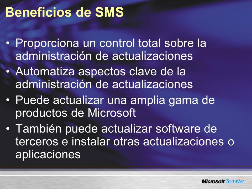 Beneficios de SMS Proporciona un control total sobre la administración de actualizaciones Automatiza aspectos clave de la administración de actualizac
