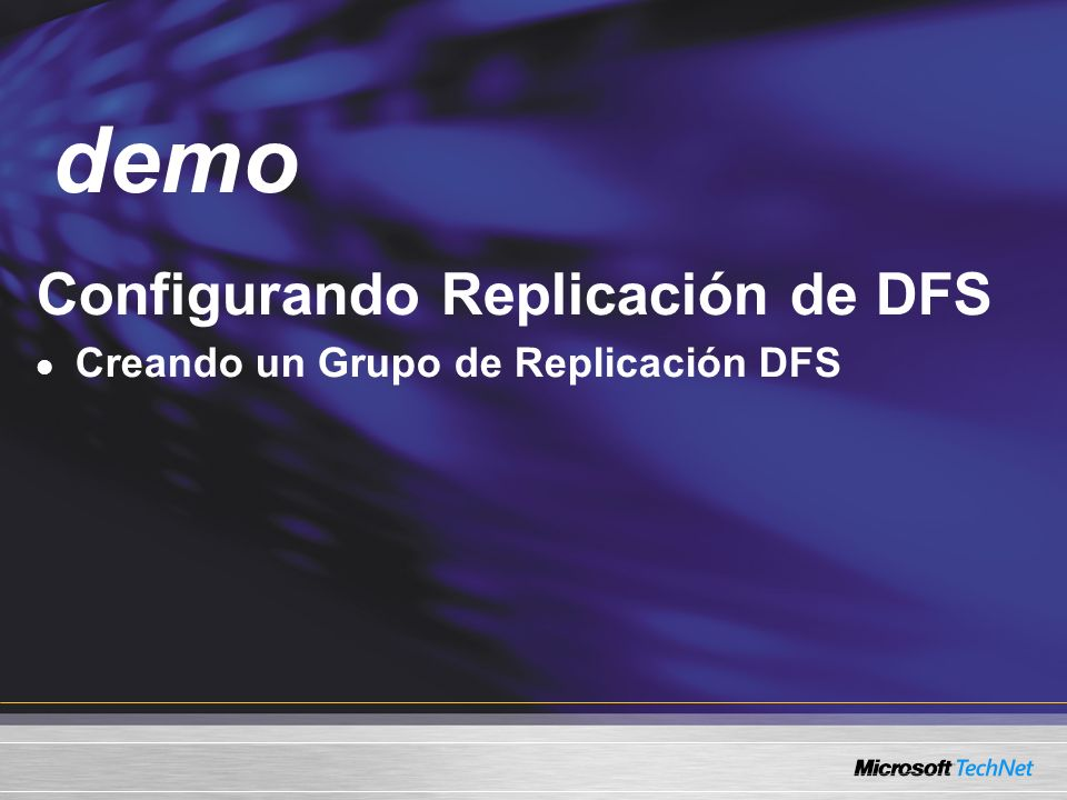 Demo Configurando Replicación de DFS Creando un Grupo de Replicación DFS demo