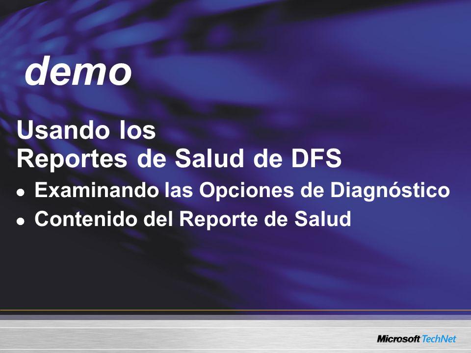 Demo Usando los Reportes de Salud de DFS Examinando las Opciones de Diagnóstico Contenido del Reporte de Salud demo