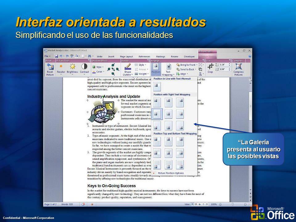 Interfaz orientada a resultados Simplificando el uso de las funcionalidades Confidential – Microsoft Corporation La Galería presenta al usuario las posibles vistas