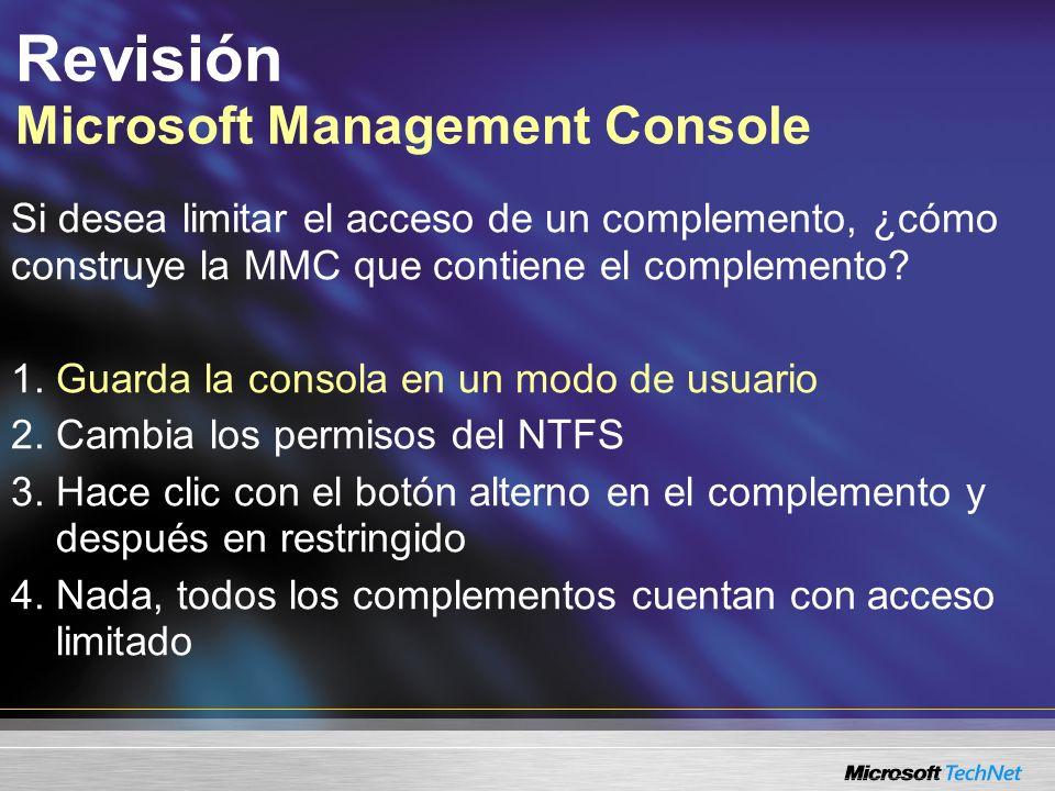 Revisión Microsoft Management Console Si desea limitar el acceso de un complemento, ¿cómo construye la MMC que contiene el complemento.