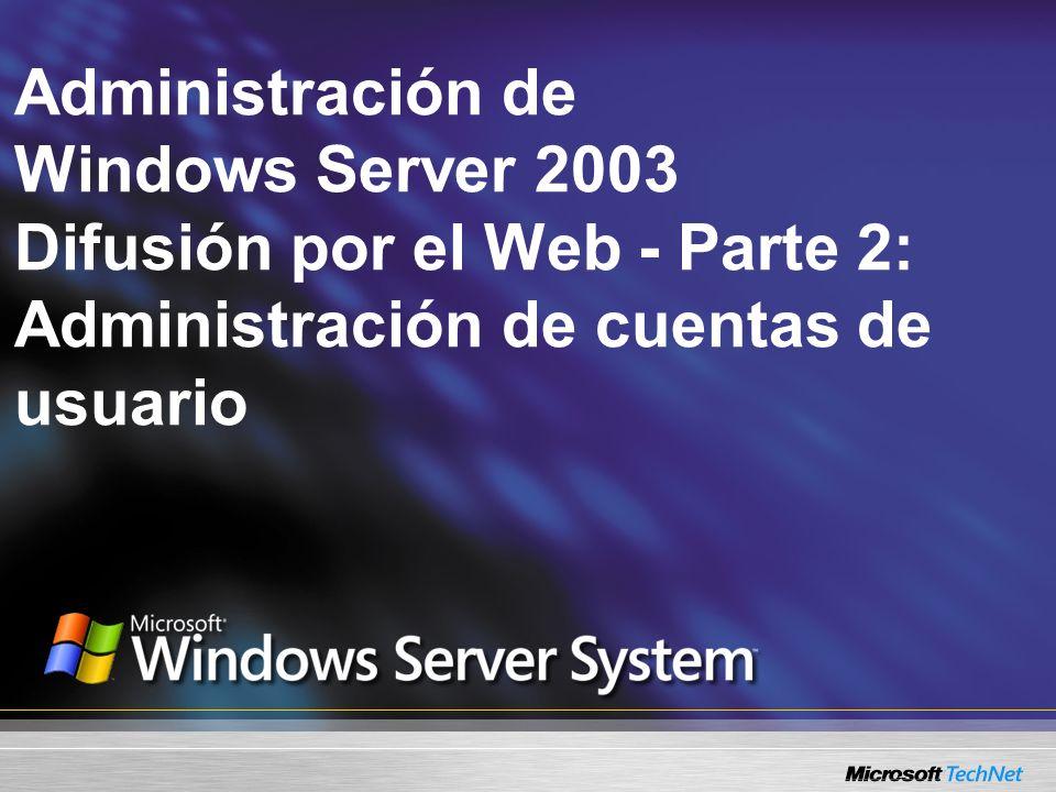 Administración de Windows Server 2003 Difusión por el Web - Parte 2: Administración de cuentas de usuario