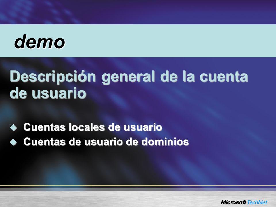 Descripción general de la cuenta de usuario Descripción general de la cuenta de usuario Cuentas locales de usuario Cuentas locales de usuario Cuentas de usuario de dominios Cuentas de usuario de dominios demo demo