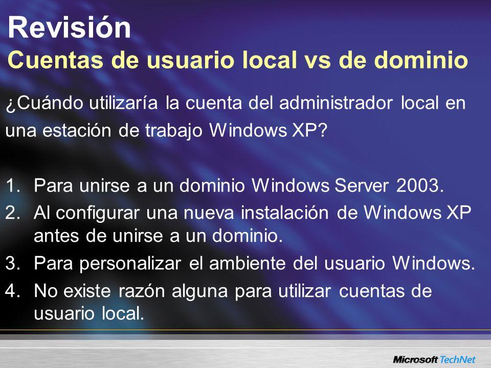 ¿Cuándo utilizaría la cuenta del administrador local en una estación de trabajo Windows XP.