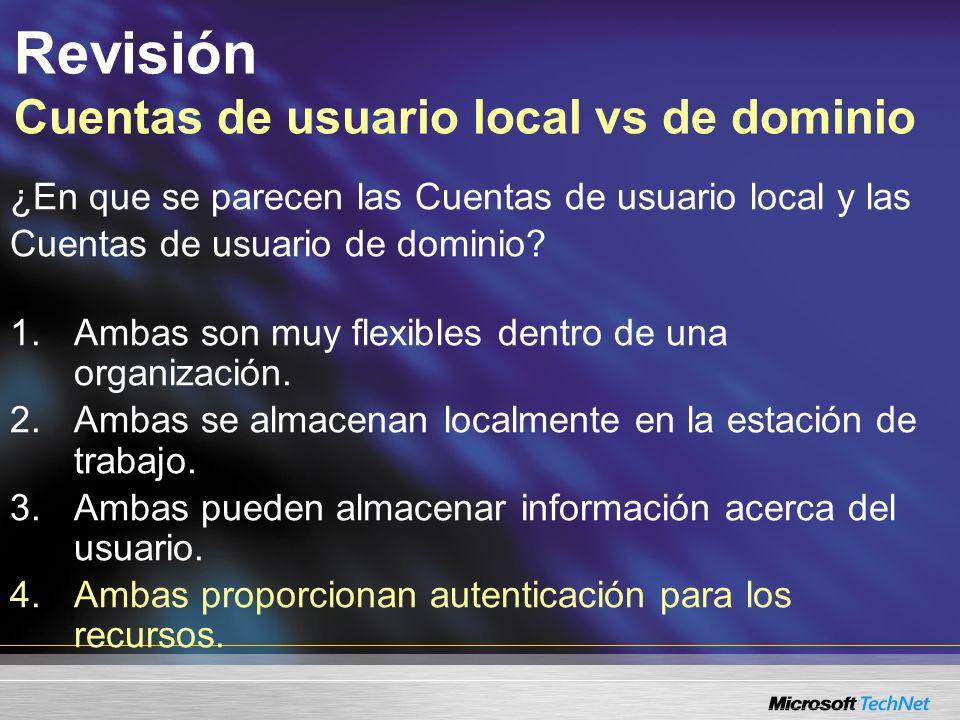 ¿En que se parecen las Cuentas de usuario local y las Cuentas de usuario de dominio.
