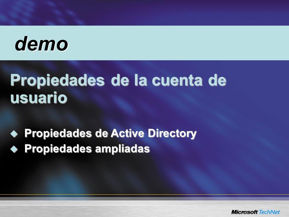 Propiedades de la cuenta de usuario Propiedades de la cuenta de usuario Propiedades de Active Directory Propiedades de Active Directory Propiedades ampliadas Propiedades ampliadas demo demo
