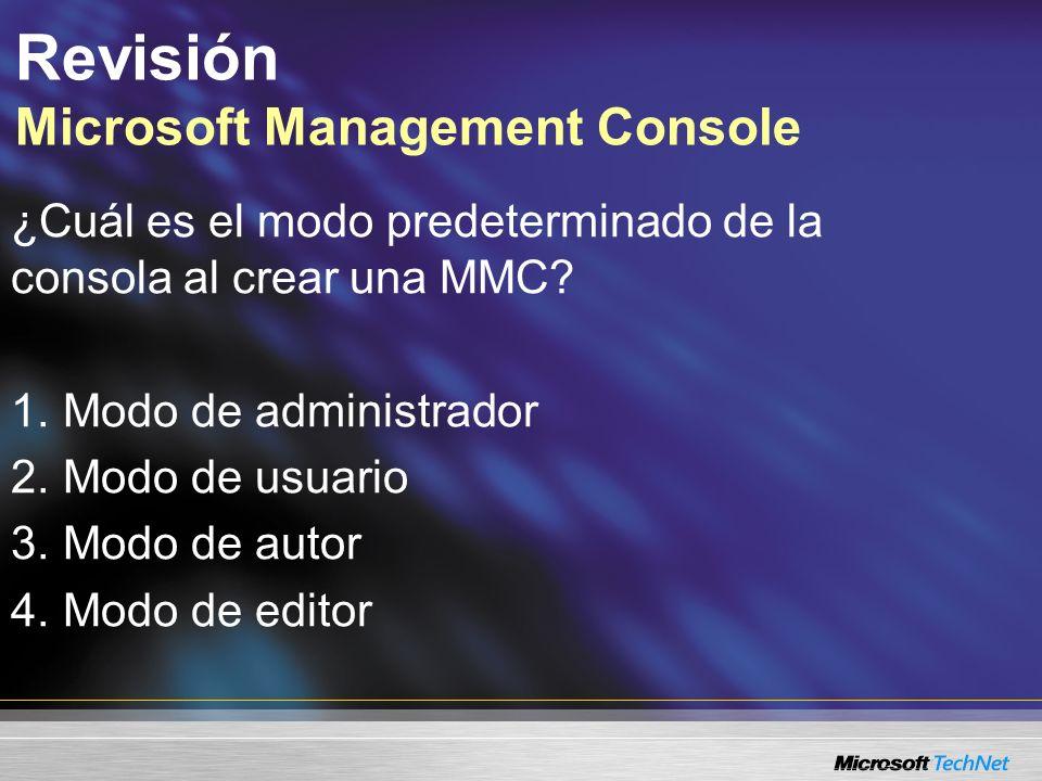 Revisión Microsoft Management Console ¿Cuál es el modo predeterminado de la consola al crear una MMC.
