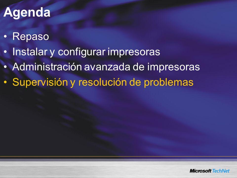 Agenda Repaso Instalar y configurar impresoras Administración avanzada de impresoras Supervisión y resolución de problemas