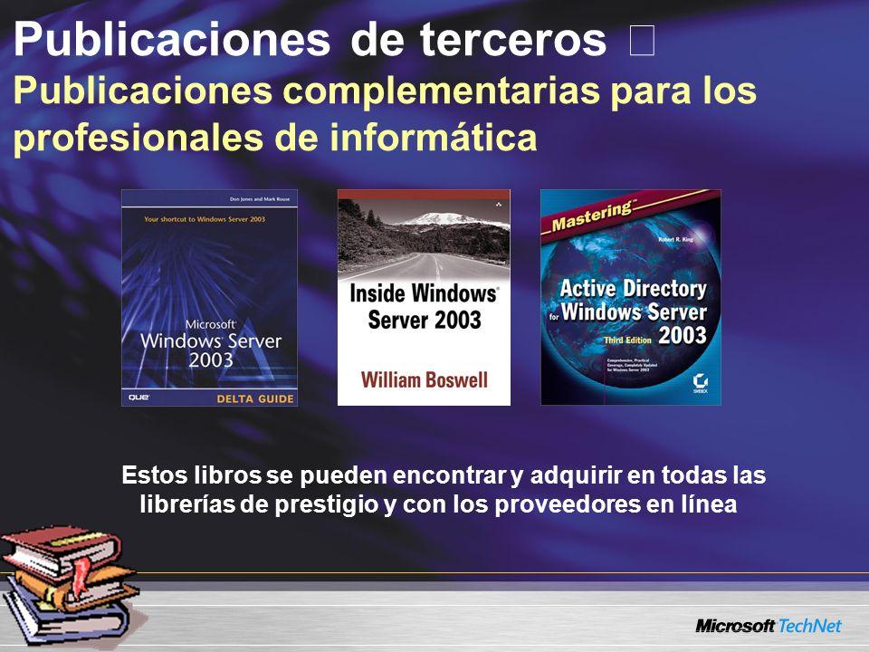 Estos libros se pueden encontrar y adquirir en todas las librerías de prestigio y con los proveedores en línea Publicaciones de terceros Publicaciones complementarias para los profesionales de informática