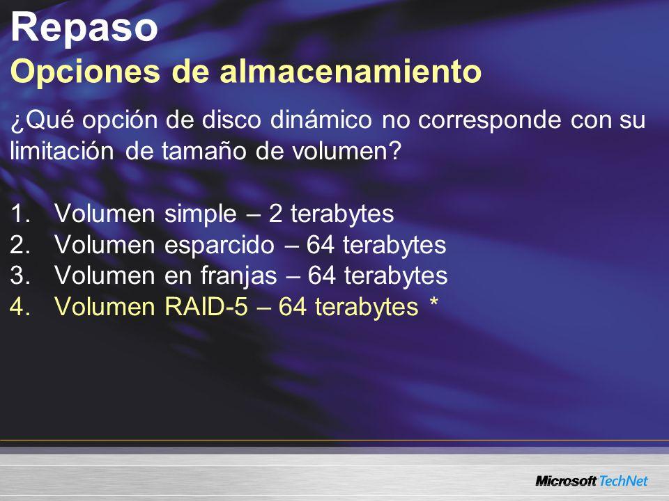 Repaso Opciones de almacenamiento ¿Qué opción de disco dinámico no corresponde con su limitación de tamaño de volumen.