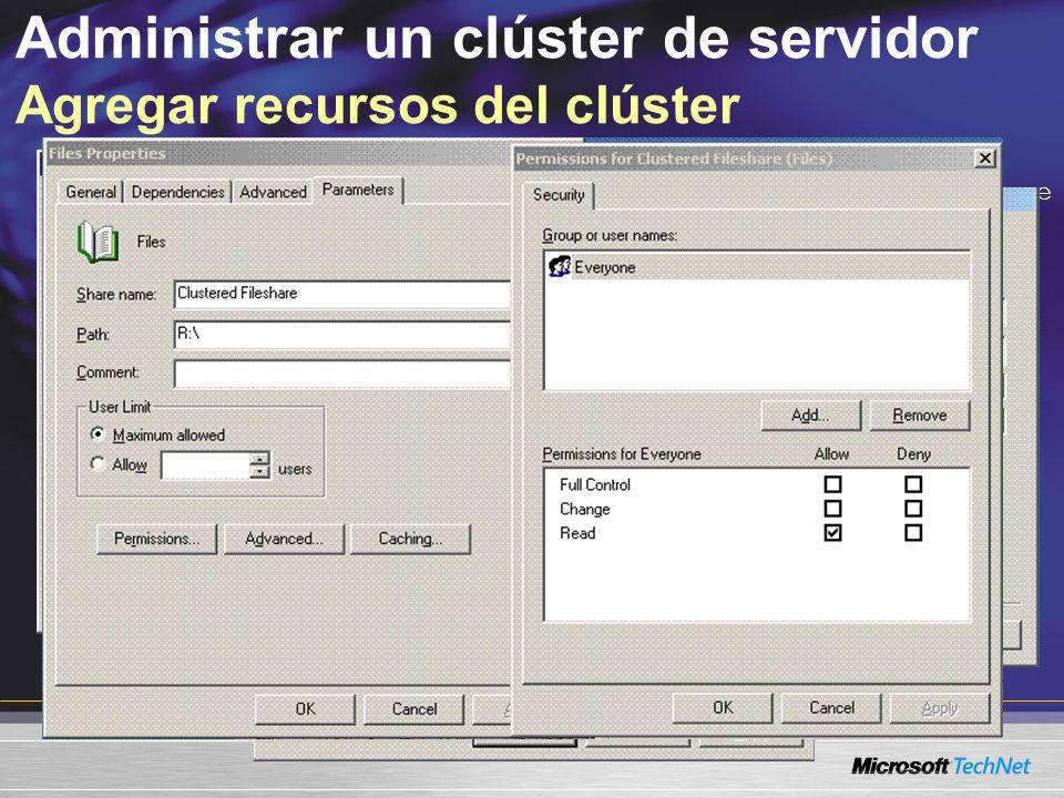 Administrar un clúster de servidor Agregar recursos del clúster CONTOSOCLUSTER FileShare NET USE * \\CONTOSOCLUSTER\FileShare