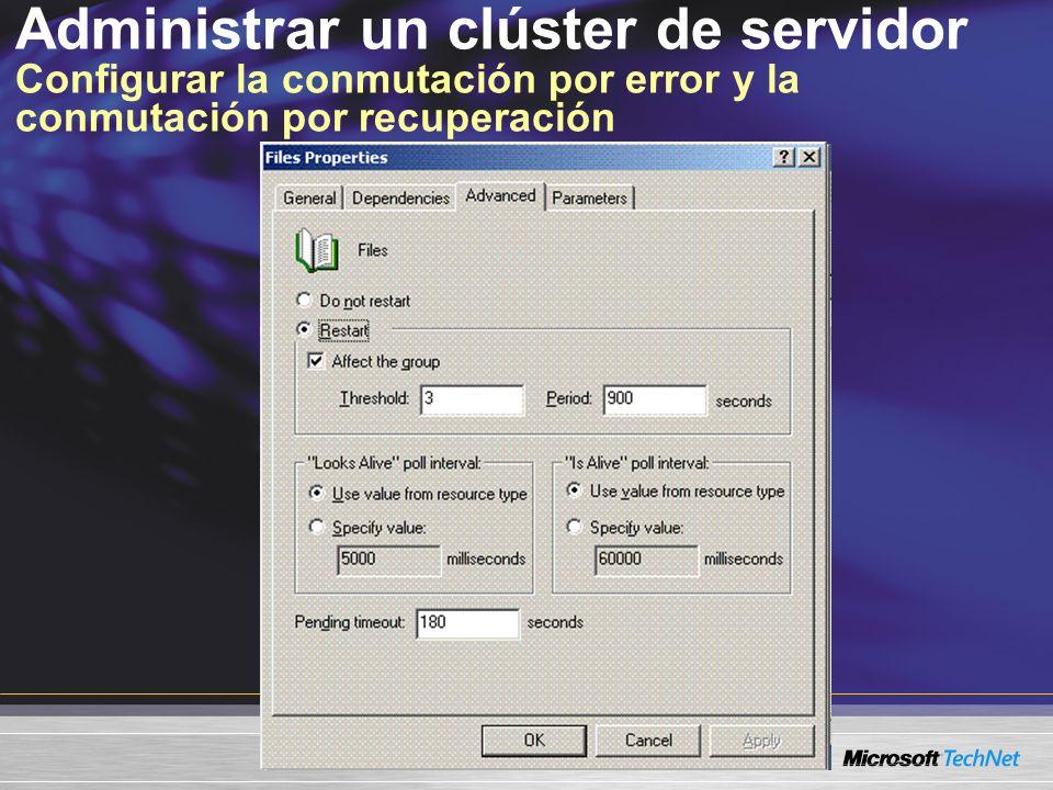 Administrar un clúster de servidor Configurar la conmutación por error y la conmutación por recuperación