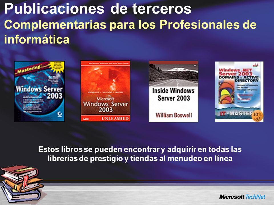 Publicaciones de terceros Complementarias para los Profesionales de informática Estos libros se pueden encontrar y adquirir en todas las librerías de prestigio y tiendas al menudeo en línea