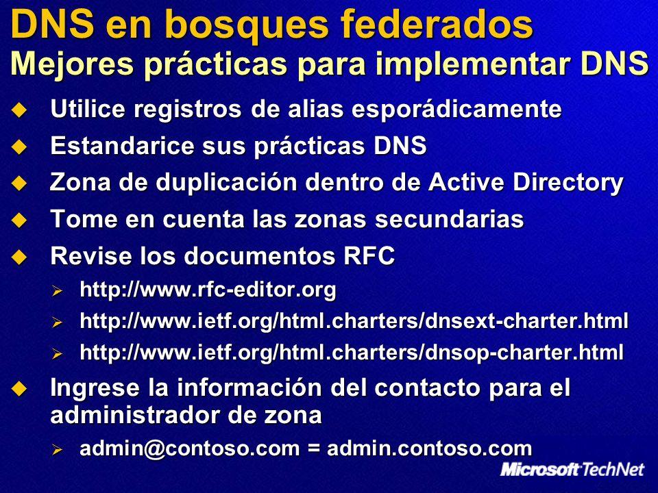 DNS en bosques federados Mejores prácticas para implementar DNS Utilice registros de alias esporádicamente Utilice registros de alias esporádicamente